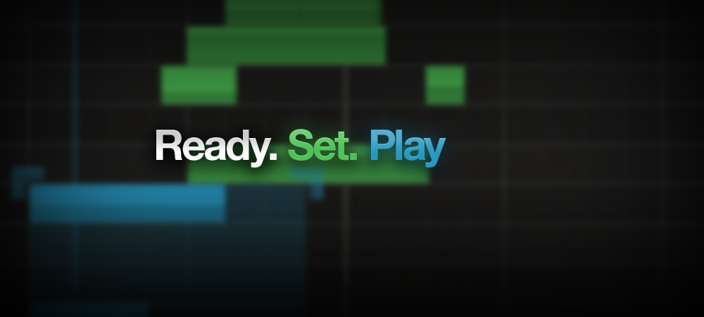 Ready. Set. Play